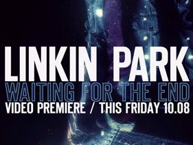 Linkin Park Sneak Peak: Waiting For The End